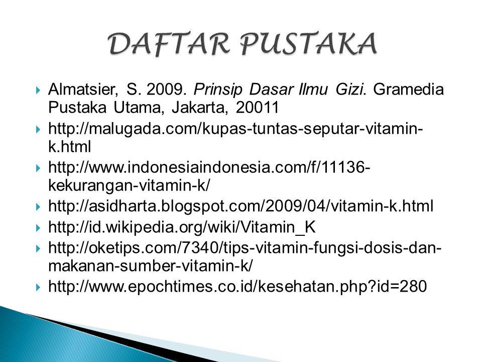 DAFTAR PUSTAKA Almatsier, S. 2009. Prinsip Dasar Ilmu Gizi. Gramedia Pustaka Utama, Jakarta, 20011.