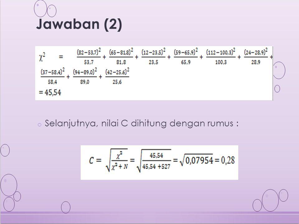 Jawaban (2) Selanjutnya, nilai C dihitung dengan rumus :