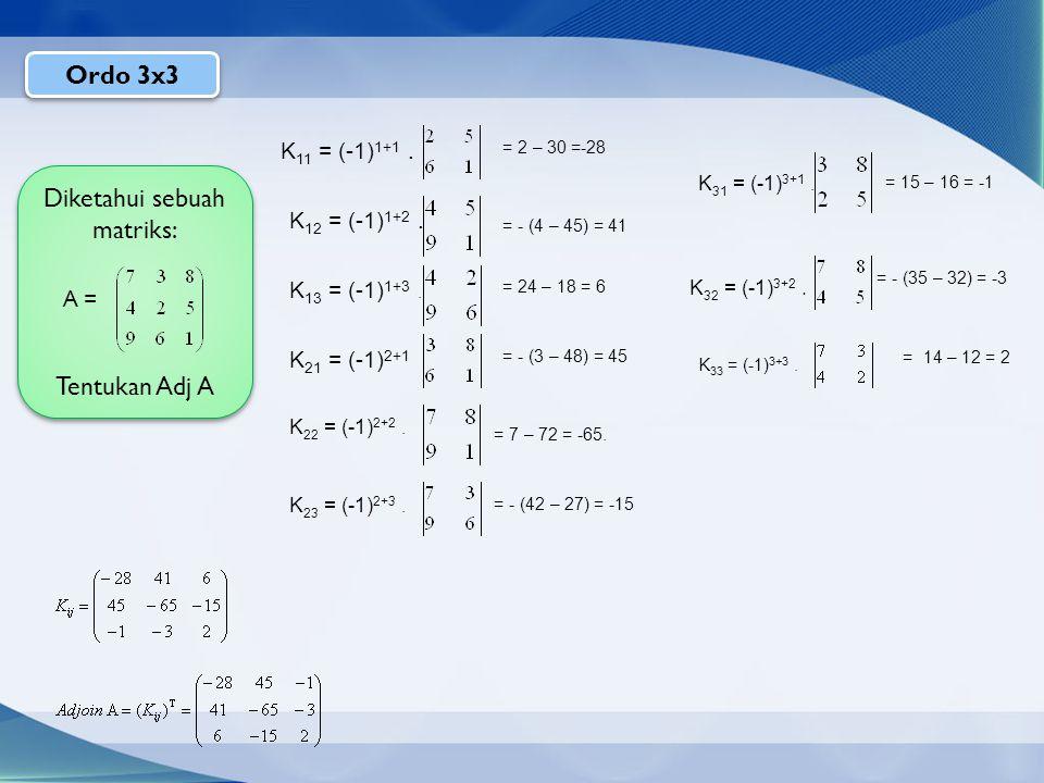 Diketahui sebuah matriks: