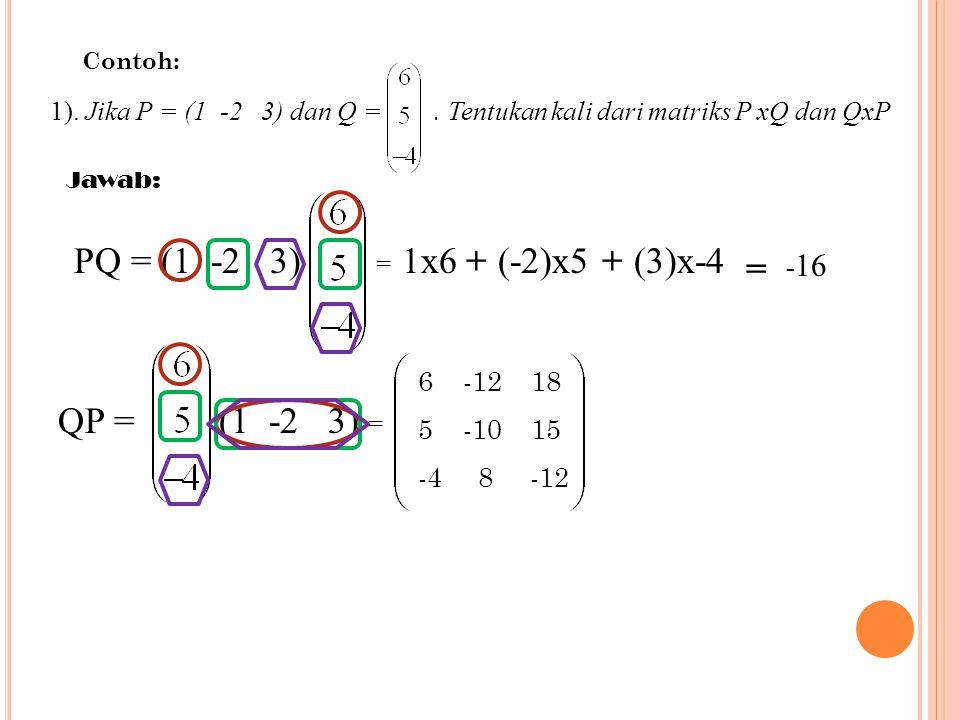 PQ = (1 -2 3) = 1x6 + (-2)x5 + (3)x-4 = QP = (1 -2 3) =