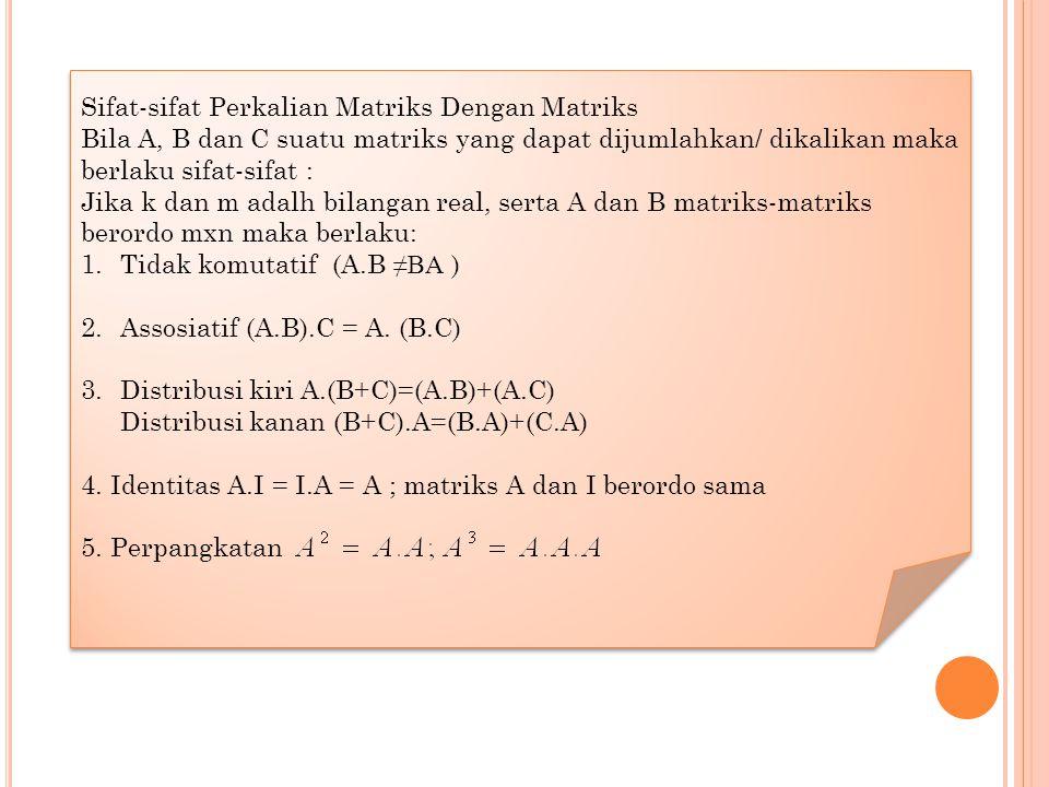 Sifat-sifat Perkalian Matriks Dengan Matriks