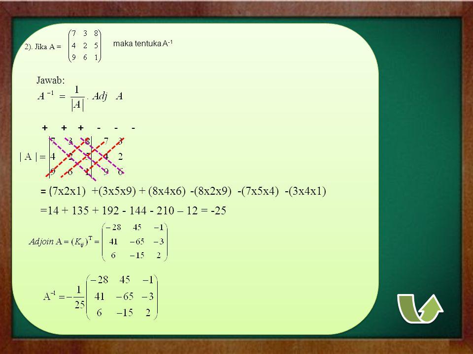 + + + - - - = (7x2x1) +(3x5x9) + (8x4x6) -(8x2x9) -(7x5x4) -(3x4x1)
