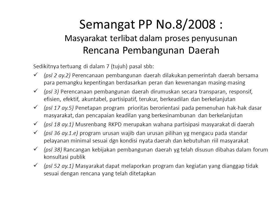 Semangat PP No.8/2008 : Masyarakat terlibat dalam proses penyusunan Rencana Pembangunan Daerah