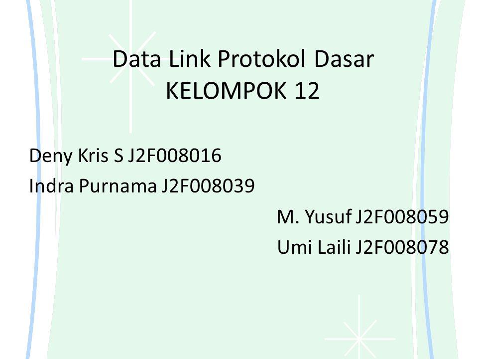 Data Link Protokol Dasar KELOMPOK 12