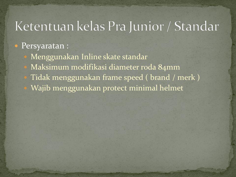Ketentuan kelas Pra Junior / Standar