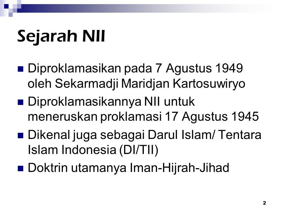 Sejarah NII Diproklamasikan pada 7 Agustus 1949 oleh Sekarmadji Maridjan Kartosuwiryo.