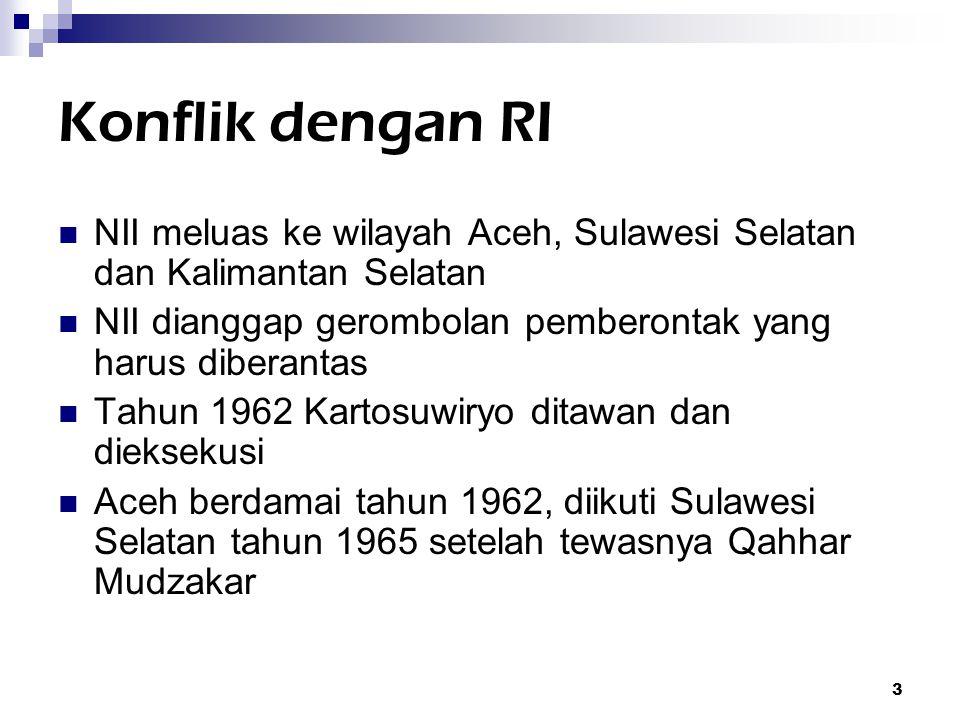 Konflik dengan RI NII meluas ke wilayah Aceh, Sulawesi Selatan dan Kalimantan Selatan. NII dianggap gerombolan pemberontak yang harus diberantas.