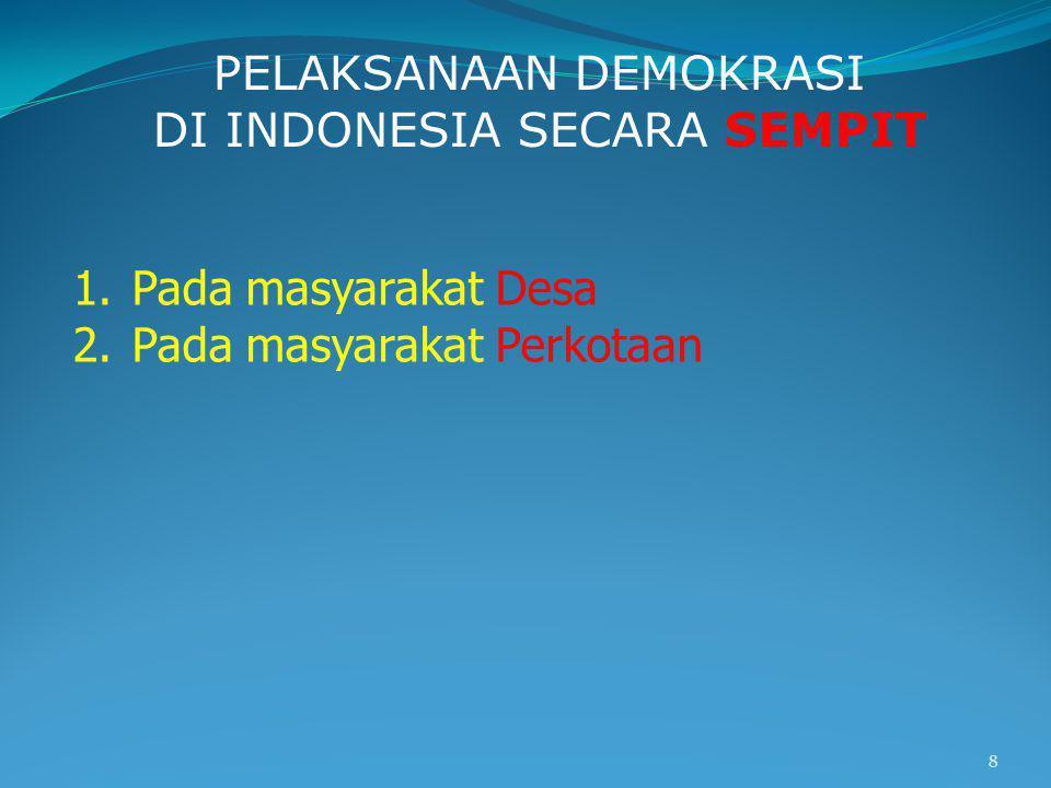 PELAKSANAAN DEMOKRASI DI INDONESIA SECARA SEMPIT