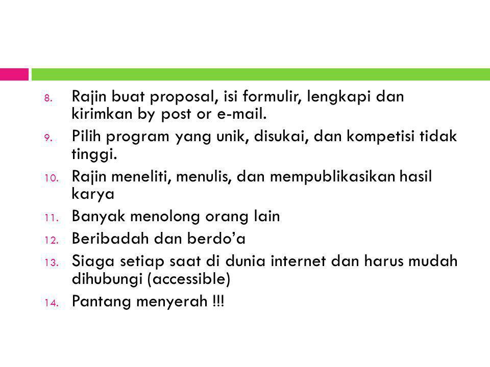Rajin buat proposal, isi formulir, lengkapi dan kirimkan by post or e-mail.