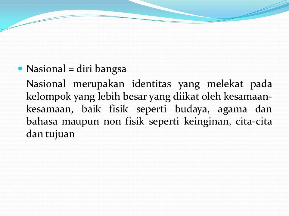 Nasional = diri bangsa