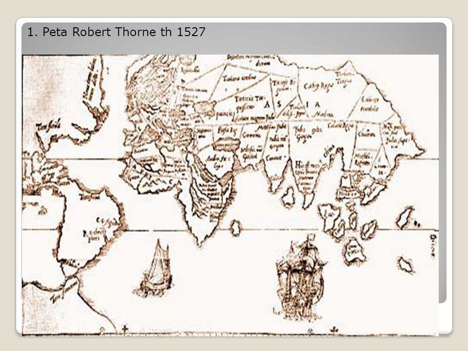 1. Peta Robert Thorne th 1527