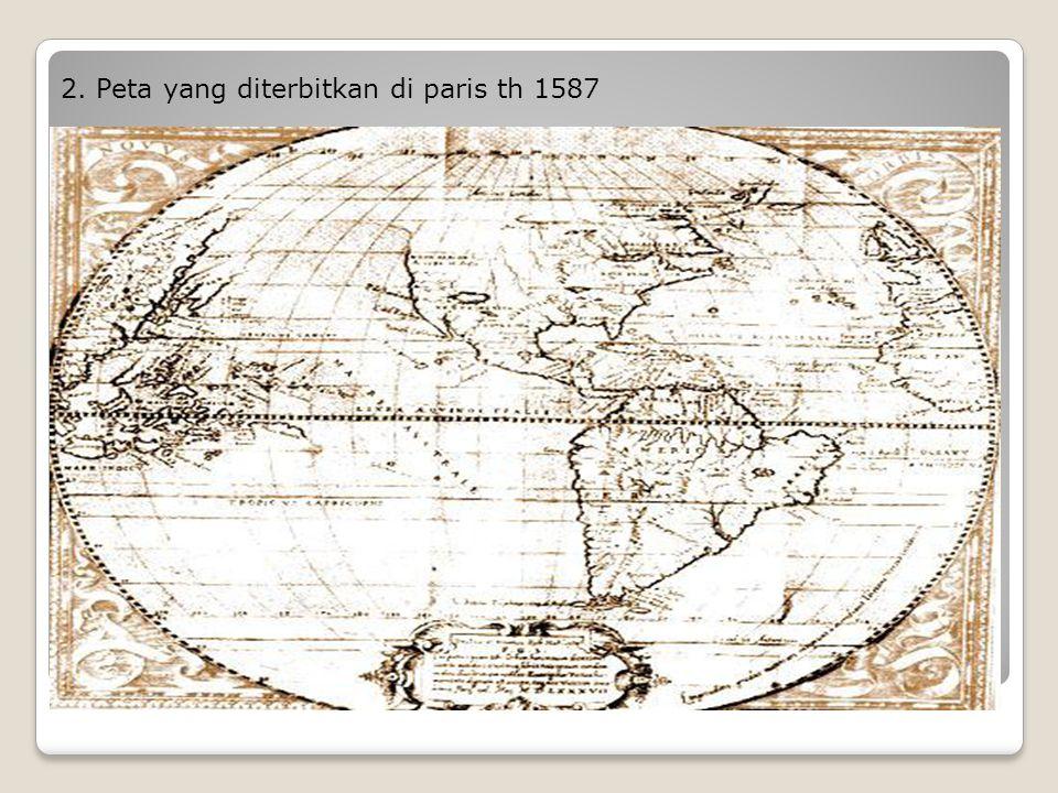 2. Peta yang diterbitkan di paris th 1587