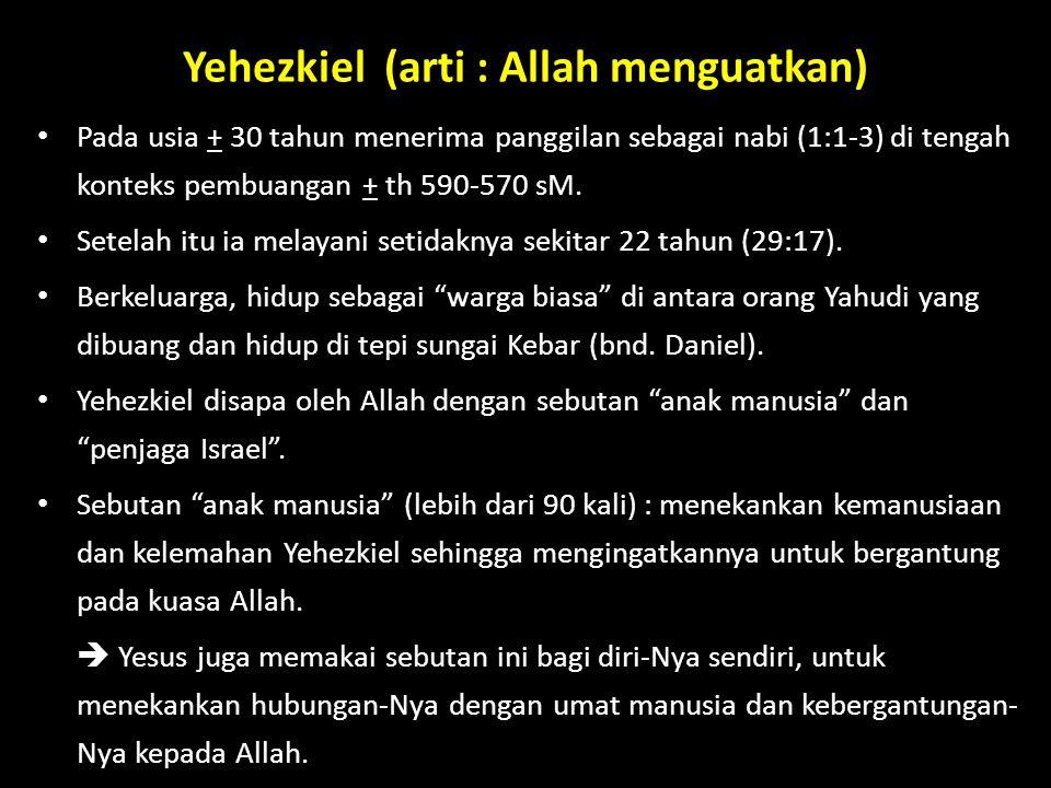 Yehezkiel (arti : Allah menguatkan)