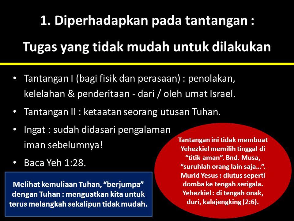 Yehezkiel : di tengah onak, duri, kalajengking (2:6).