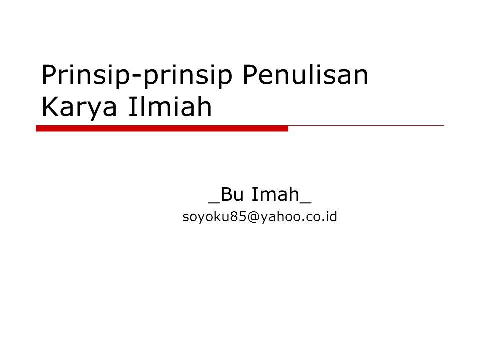 Prinsip-prinsip Penulisan Karya Ilmiah