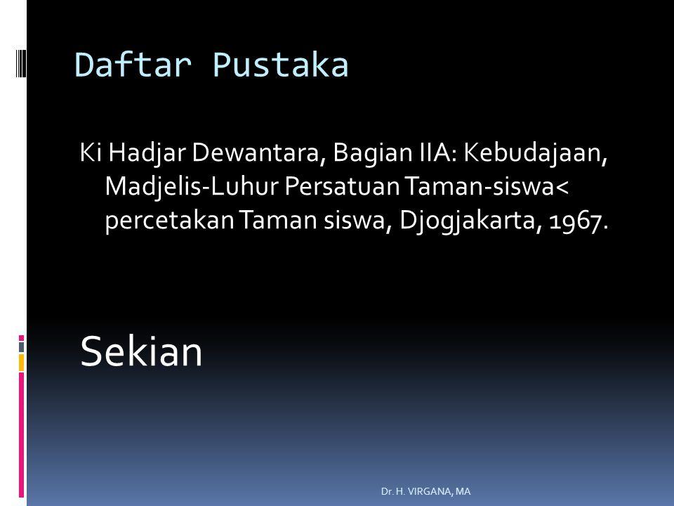 Daftar Pustaka Ki Hadjar Dewantara, Bagian IIA: Kebudajaan, Madjelis-Luhur Persatuan Taman-siswa< percetakan Taman siswa, Djogjakarta, 1967.