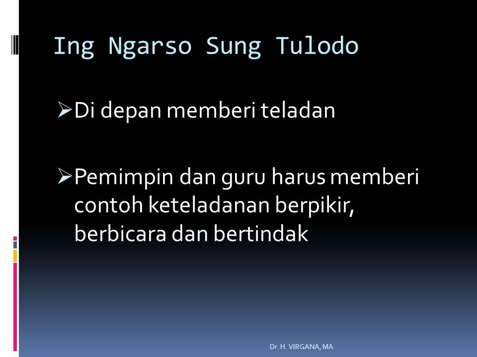 Ing Ngarso Sung Tulodo Di depan memberi teladan
