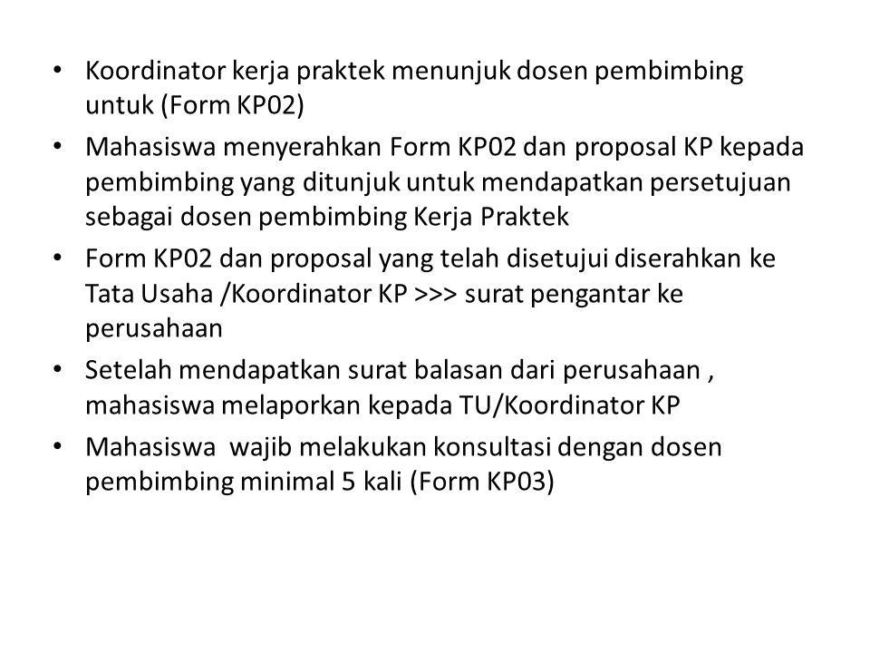 Koordinator kerja praktek menunjuk dosen pembimbing untuk (Form KP02)
