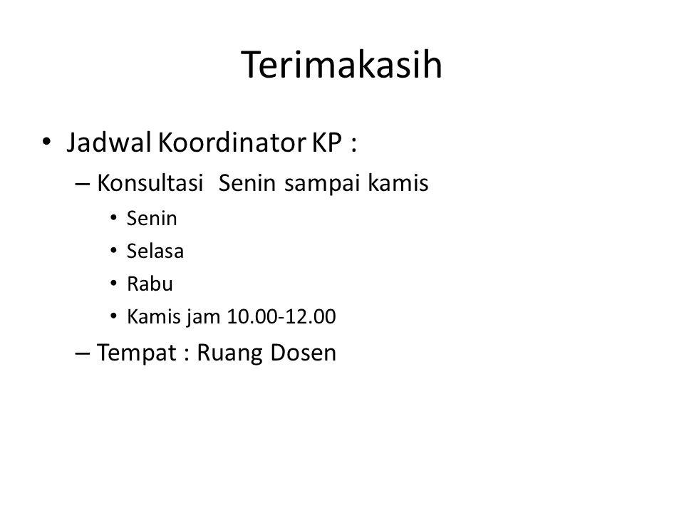 Terimakasih Jadwal Koordinator KP : Konsultasi Senin sampai kamis