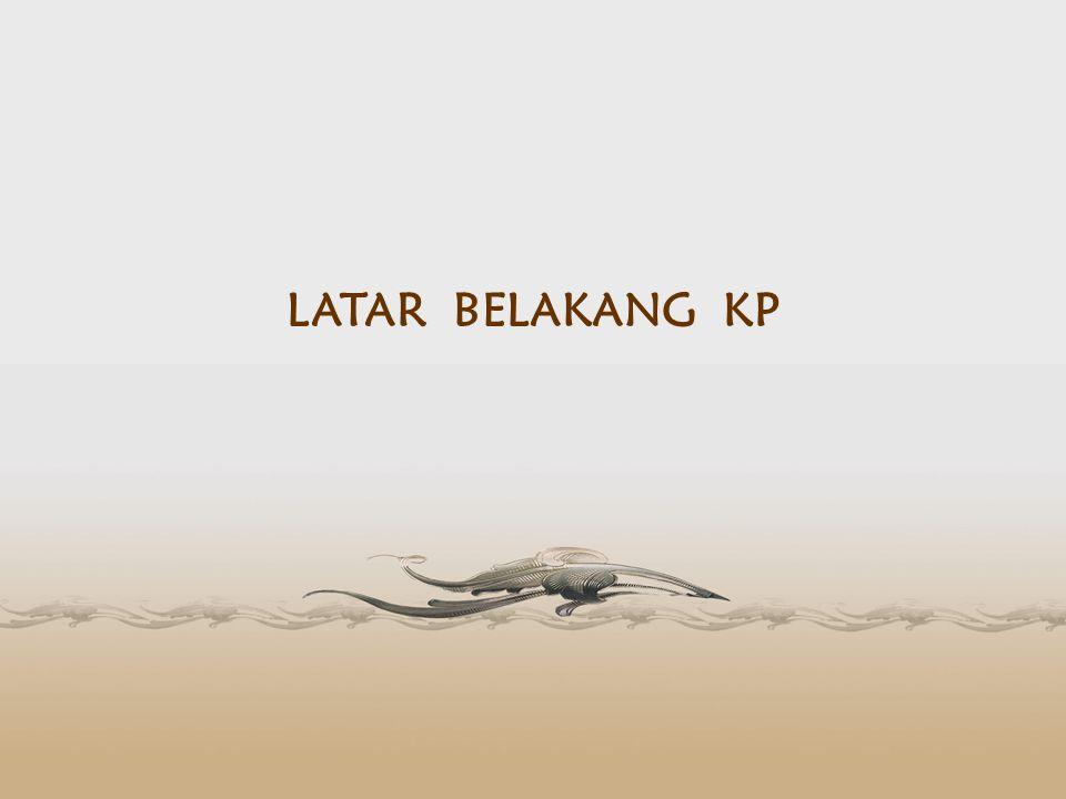 LATAR BELAKANG KP