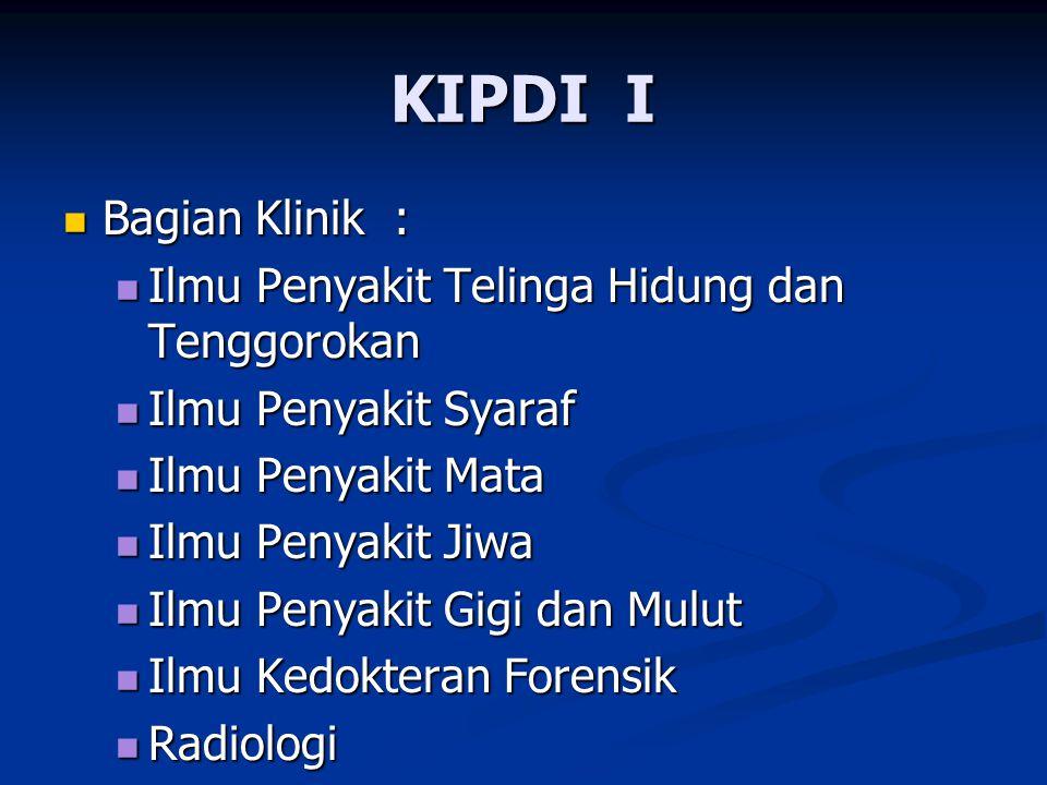 KIPDI I Bagian Klinik : Ilmu Penyakit Telinga Hidung dan Tenggorokan