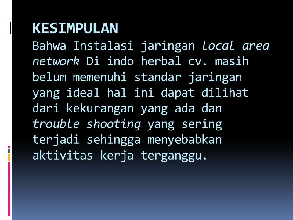 KESIMPULAN Bahwa Instalasi jaringan local area network Di indo herbal cv.