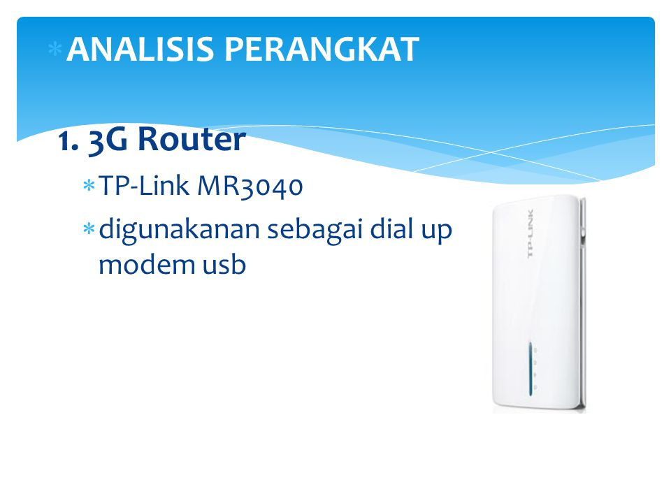 ANALISIS PERANGKAT 1. 3G Router TP-Link MR3040