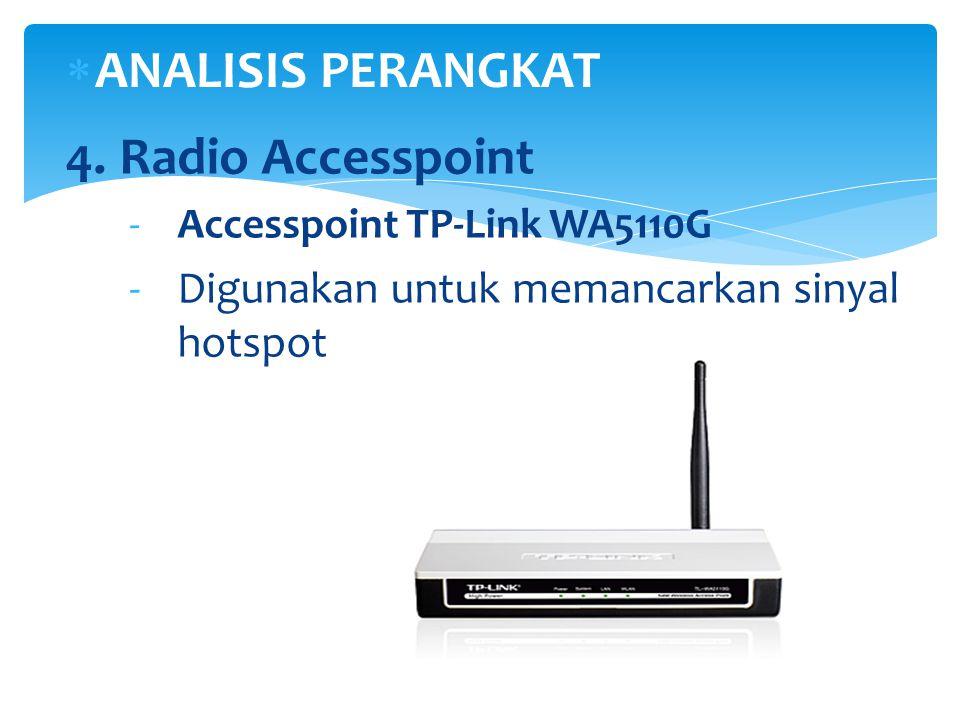 ANALISIS PERANGKAT 4. Radio Accesspoint