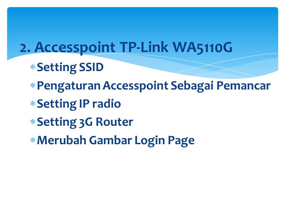 2. Accesspoint TP-Link WA5110G