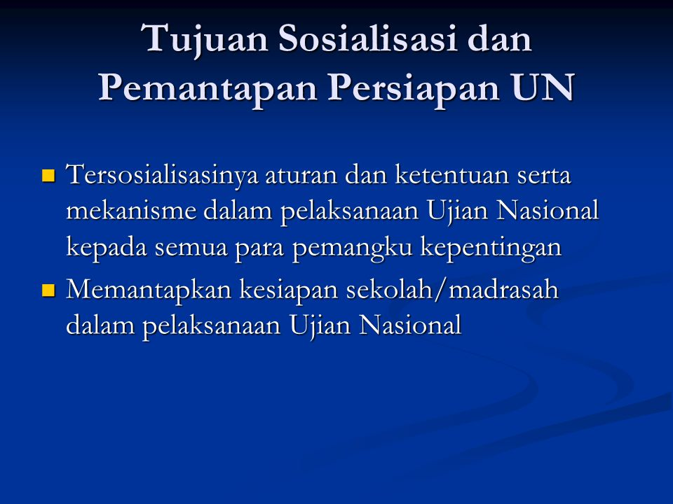 Tujuan Sosialisasi dan Pemantapan Persiapan UN