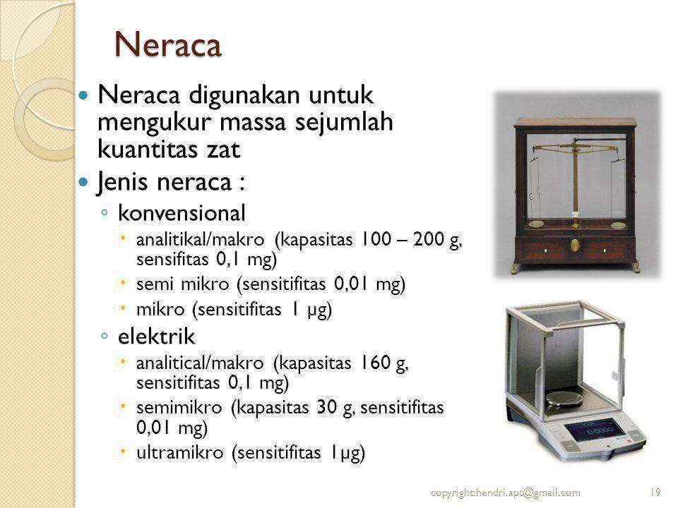 Neraca Neraca digunakan untuk mengukur massa sejumlah kuantitas zat