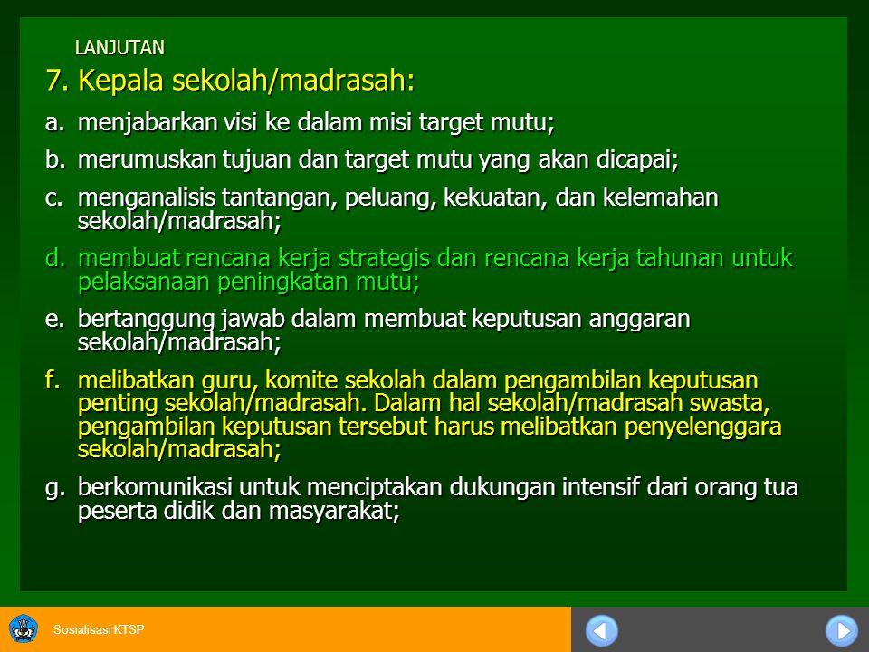 7. Kepala sekolah/madrasah: