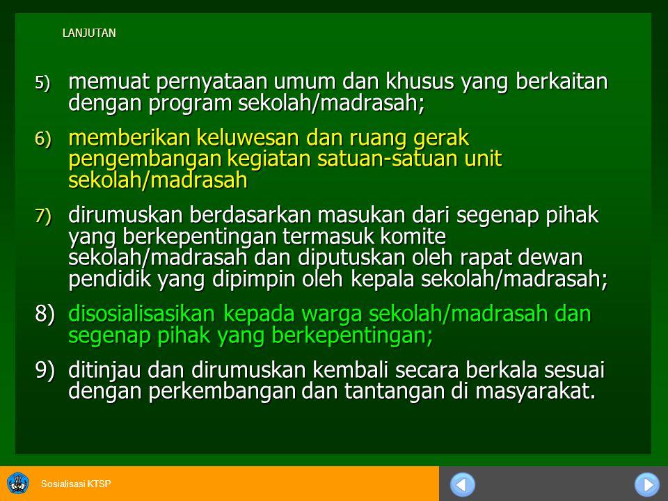 LANJUTAN 5) memuat pernyataan umum dan khusus yang berkaitan dengan program sekolah/madrasah;