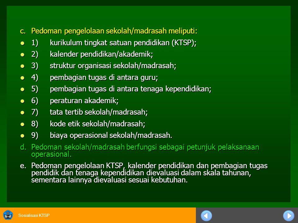 c. Pedoman pengelolaan sekolah/madrasah meliputi: