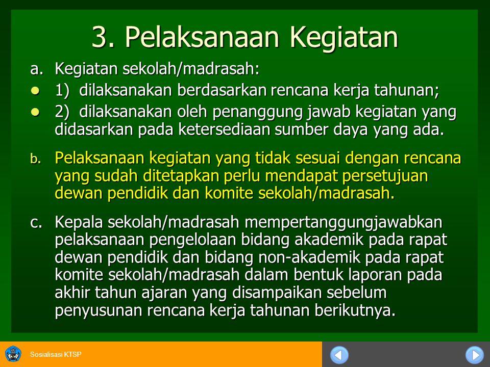 3. Pelaksanaan Kegiatan a. Kegiatan sekolah/madrasah: