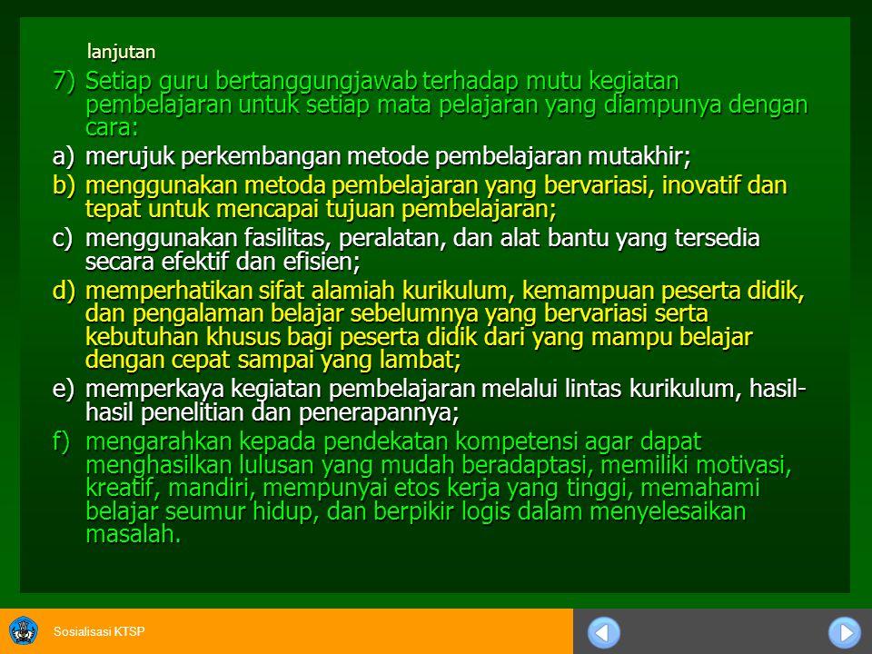 a) merujuk perkembangan metode pembelajaran mutakhir;