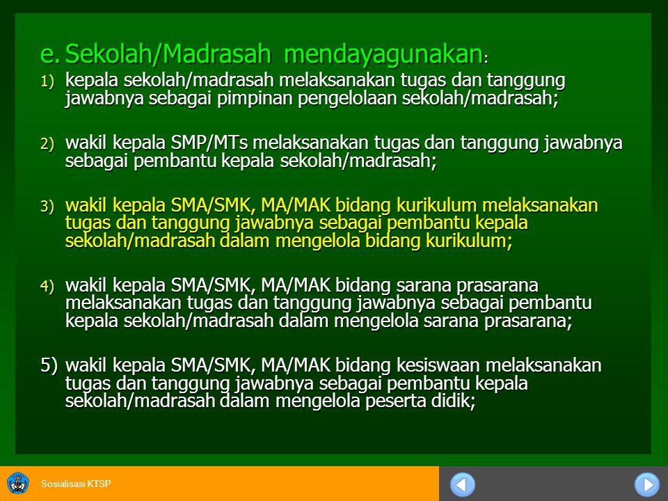 e. Sekolah/Madrasah mendayagunakan:
