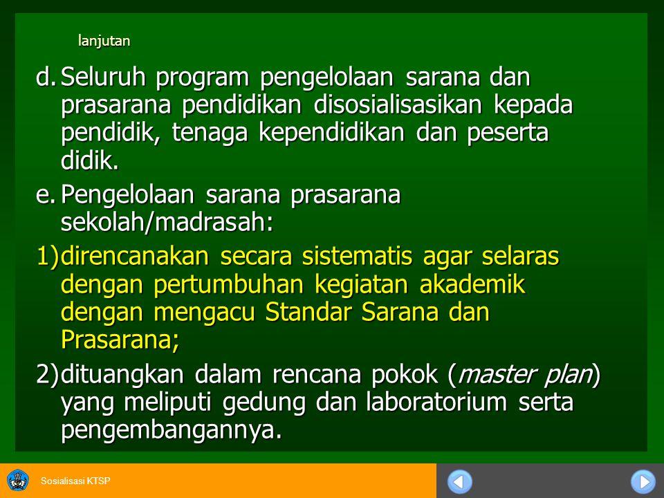 e. Pengelolaan sarana prasarana sekolah/madrasah: