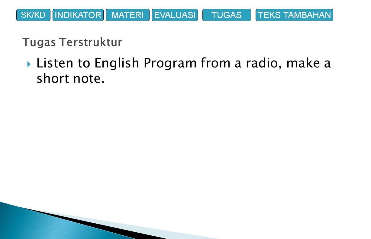 Listen to English Program from a radio, make a short note.