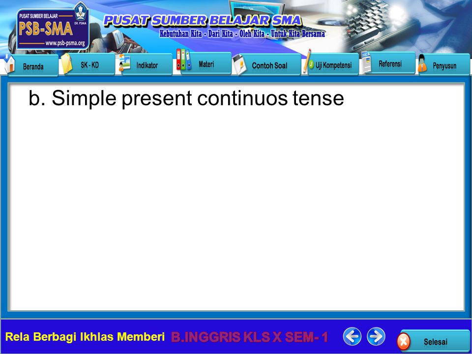 b. Simple present continuos tense