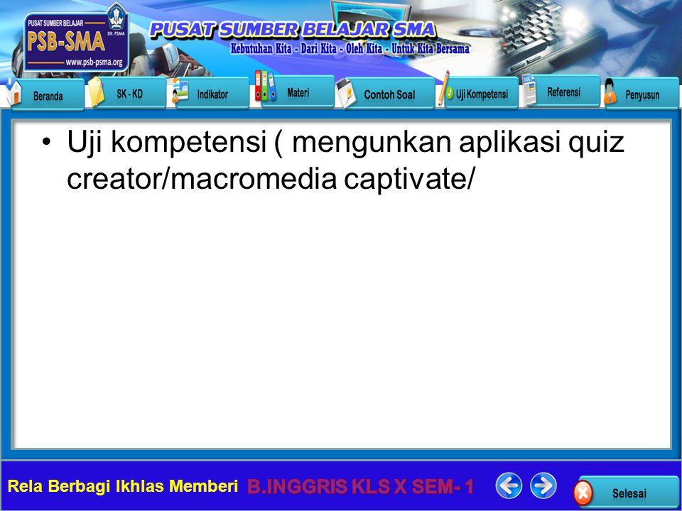 Uji kompetensi ( mengunkan aplikasi quiz creator/macromedia captivate/