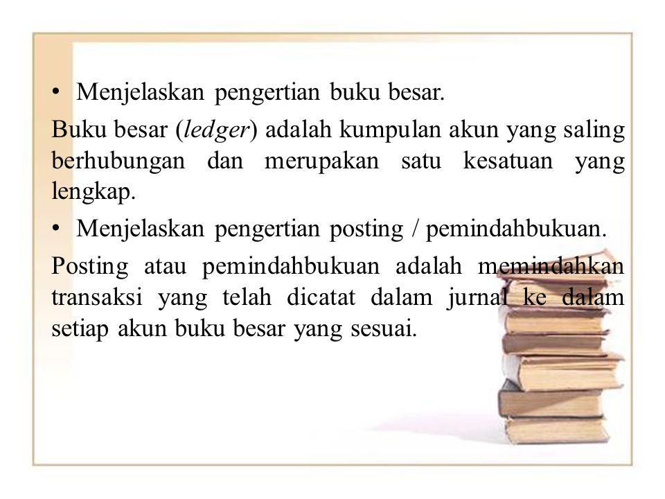 Menjelaskan pengertian buku besar.