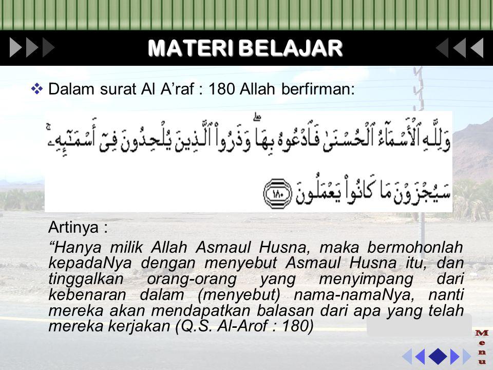Menu MATERI BELAJAR Dalam surat Al A'raf : 180 Allah berfirman: