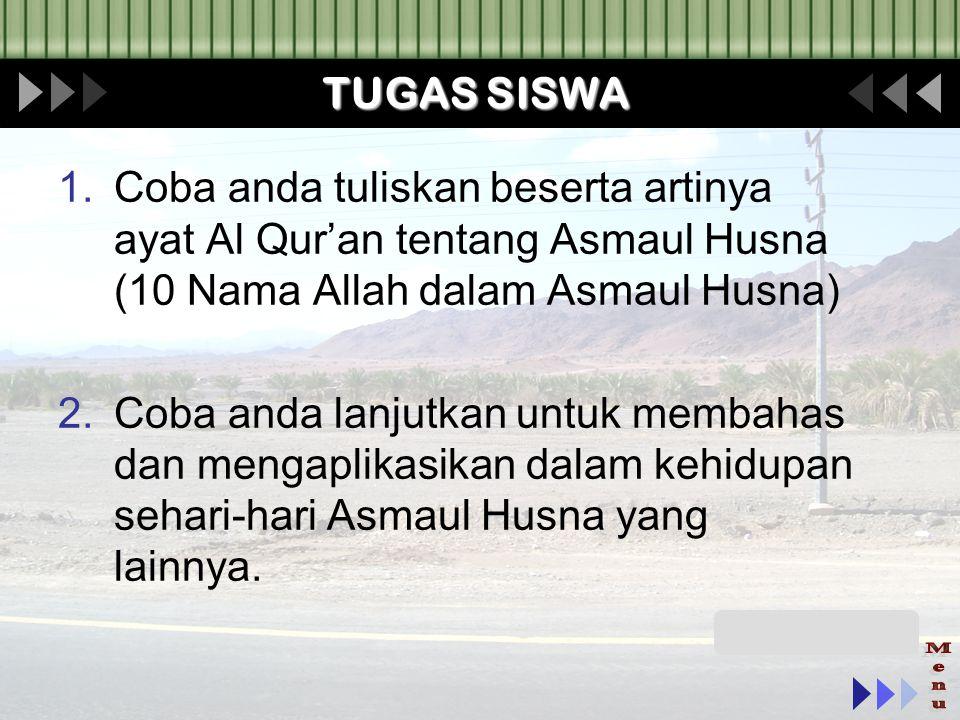 TUGAS SISWA Coba anda tuliskan beserta artinya ayat Al Qur'an tentang Asmaul Husna (10 Nama Allah dalam Asmaul Husna)