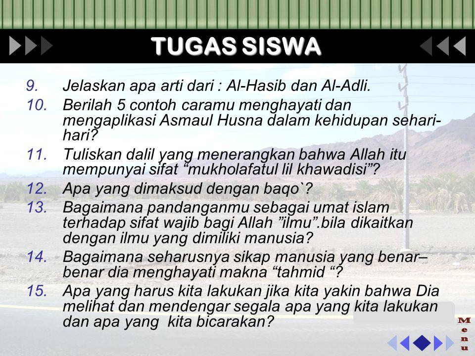 TUGAS SISWA Menu Jelaskan apa arti dari : Al-Hasib dan Al-Adli.