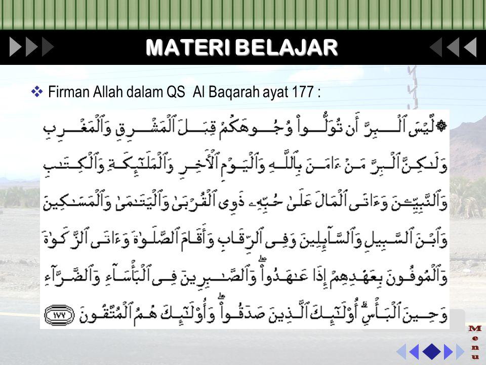 MATERI BELAJAR Firman Allah dalam QS Al Baqarah ayat 177 : Menu