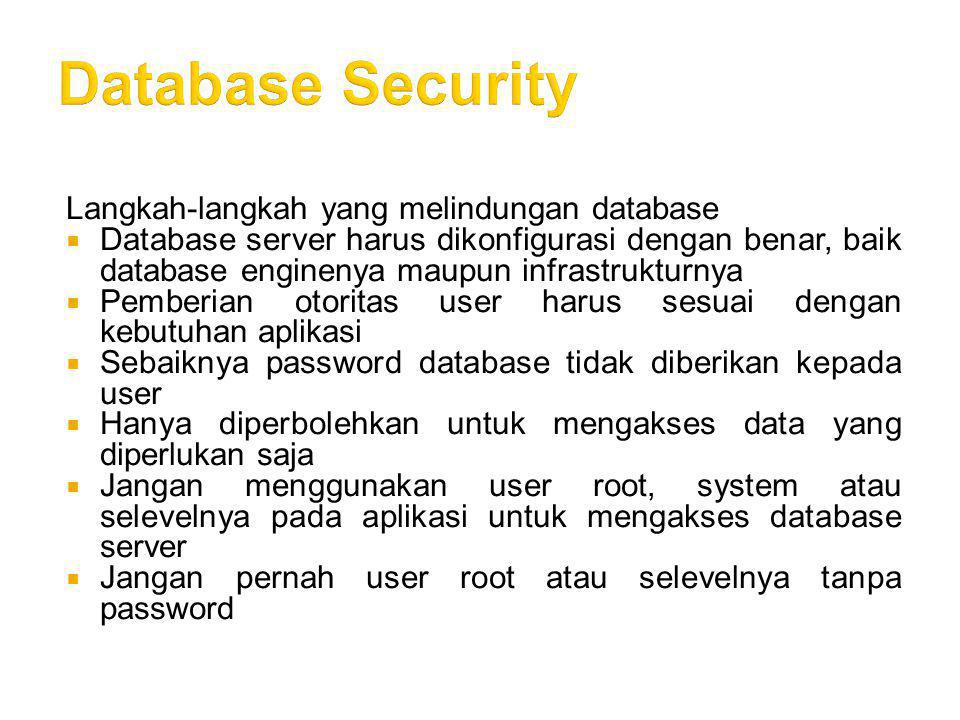 Database Security Langkah-langkah yang melindungan database
