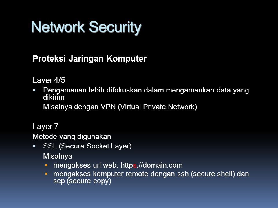 Network Security Proteksi Jaringan Komputer Layer 4/5 Layer 7 Misalnya