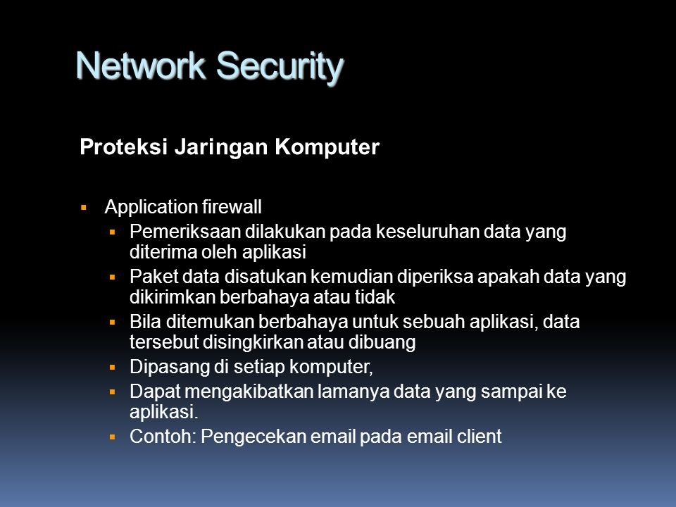 Network Security Proteksi Jaringan Komputer Application firewall