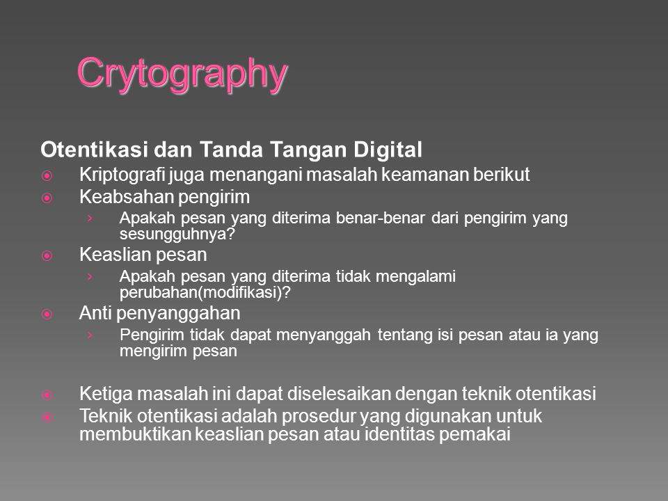 Crytography Otentikasi dan Tanda Tangan Digital